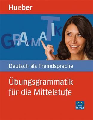 خرید کتاب آلمانی Ubungsgrammatik Fur Die Mittelstufe B1-C1