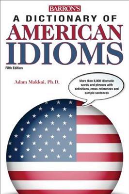 خرید کتاب انگليسی Barrons Dictionary of American Idioms 5th edition