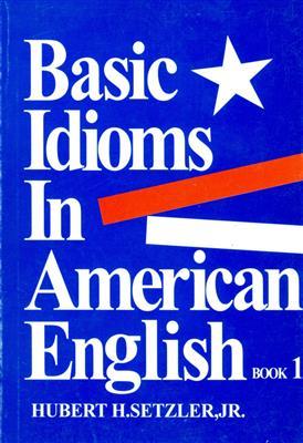 خرید کتاب انگليسی Basic Idioms In American English 1