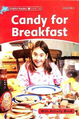 خرید کتاب انگليسی Dolphin Readers 2:Candy for Breakfast(Story+WB)