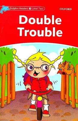 خرید کتاب انگليسی Dolphin Readers 2:Double Trouble(Story+WB)