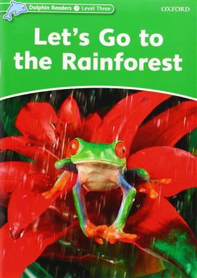 خرید کتاب انگليسی Dolphin Readers 3:Lets Go the Rainforest(Story+WB)