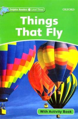 خرید کتاب انگليسی Dolphin Readers 3:Things that Fly (Story+WB)