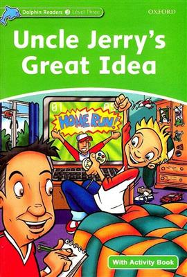 خرید کتاب انگليسی Dolphin Readers 3:Uncle Jerrys Great Idea(Story+WB)