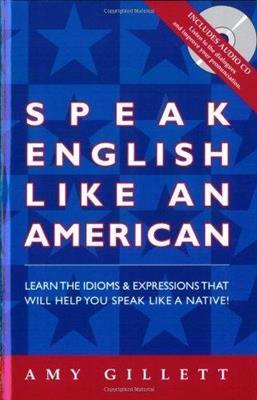 خرید کتاب انگليسی Speak English Like An American-Amy Gillet+CD