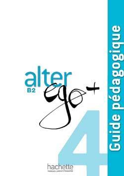 خرید کتاب فرانسه Alter Ego Plus 4 : Guide pédagogique