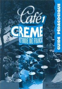 خرید کتاب فرانسه Cafe Creme: Guide Pedagogique 1
