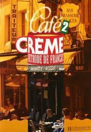 خرید کتاب فرانسه Cafe Creme: Niveau 2 Livre de L'Eleve + Cahier + CD