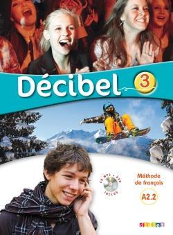خرید کتاب فرانسه Decibel 3 niv.A2.2 - Livre + Cahier + CD mp3 + DVD
