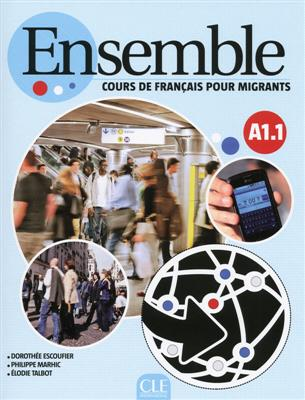 خرید کتاب فرانسه Ensemble - Niveau A1.1 - Cours de français pour migrants - Livre + CD