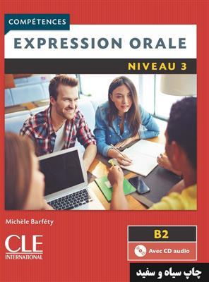 خرید کتاب فرانسه Expression orale 3 - Niveau B2 + CD - 2eme edition