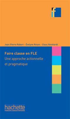 خرید کتاب فرانسه Faire classe en FLE Une approche actionnelle et pragmatique