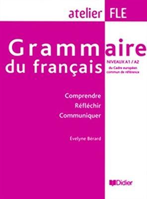 خرید کتاب فرانسه Grammaire du francais niveaux A1/A2 : Comprendre Reflechir Communiquer