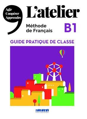 خرید کتاب فرانسه L'Atelier niv .B1 - Guide pratique de classe
