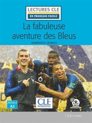 خرید کتاب فرانسه La fabuleuse aventure des Bleus - Niveau 2/A2 + CD