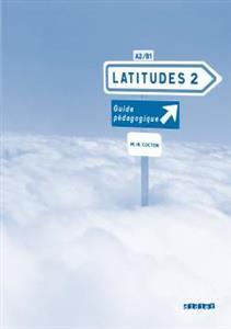 خرید کتاب فرانسه Latitudes 2 niv.2 - Guide pédagogique