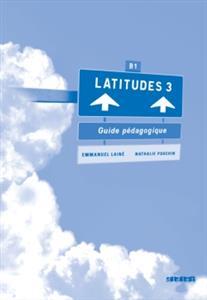 خرید کتاب فرانسه Latitudes niveau 3 guide pédagogique téléchargeable