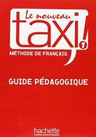 خرید کتاب فرانسه Le Nouveau Taxi ! 1 - Guide pédagogique