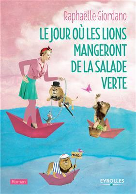 خرید کتاب فرانسه Le jour ou les lions mangeront de la salade verte
