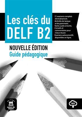 خرید کتاب فرانسه Les clés du DELF B2 Nouvelle édition – Guide pédagogique + MP3