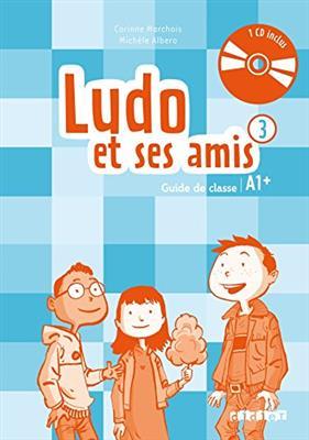خرید کتاب فرانسه Ludo et ses amis 3 niv.A1.+ (ed. 2015) - Guide pedagogique + 2 - CD