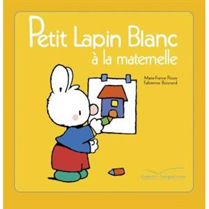 خرید کتاب فرانسه Petit Lapin Blanc - : Petit Lapin Blanc a la maternelle