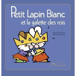 خرید کتاب فرانسه Petit Lapin Blanc - : Petit Lapin Blanc et la galette des rois