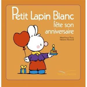 خرید کتاب فرانسه Petit Lapin Blanc - : Petit Lapin Blanc fete son anniversaire