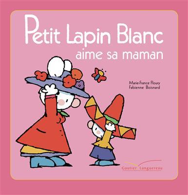 خرید کتاب فرانسه Petit Lapin Blanc aime sa maman