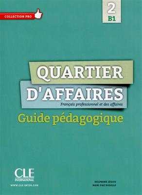 خرید کتاب فرانسه Quartier d'affaires 2 - Niveau B1 - Guide pedagogique