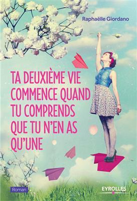 خرید کتاب فرانسه Ta deuxième vie commence quand tu comprends que tu n'en as qu'une