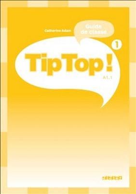 خرید کتاب فرانسه Tip Top ! niv.1 - Guide pedagogique