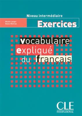 خرید کتاب فرانسه Vocabulaire explique du français - intermediaire - Exercices